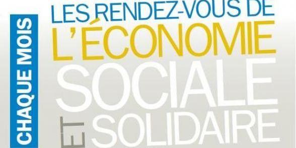 Les rendez vous de l 39 conomie sociale et solidaire - Chambre de l economie sociale et solidaire ...